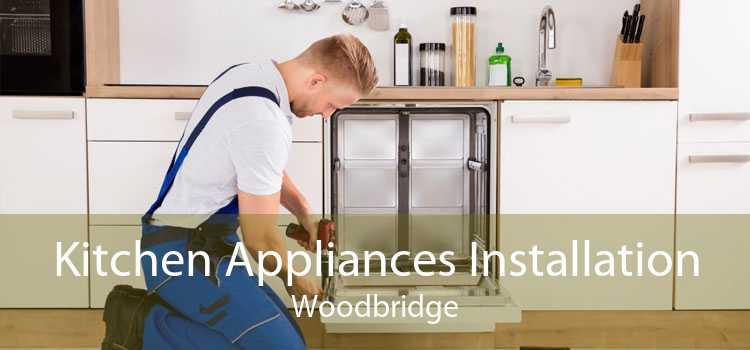 Kitchen Appliances Installation Woodbridge